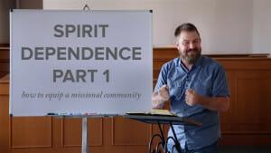 Spirit Dependence | Part 1
