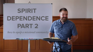 Spirit-Dependence | Part 2