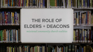 The Role of Elders and Deacons