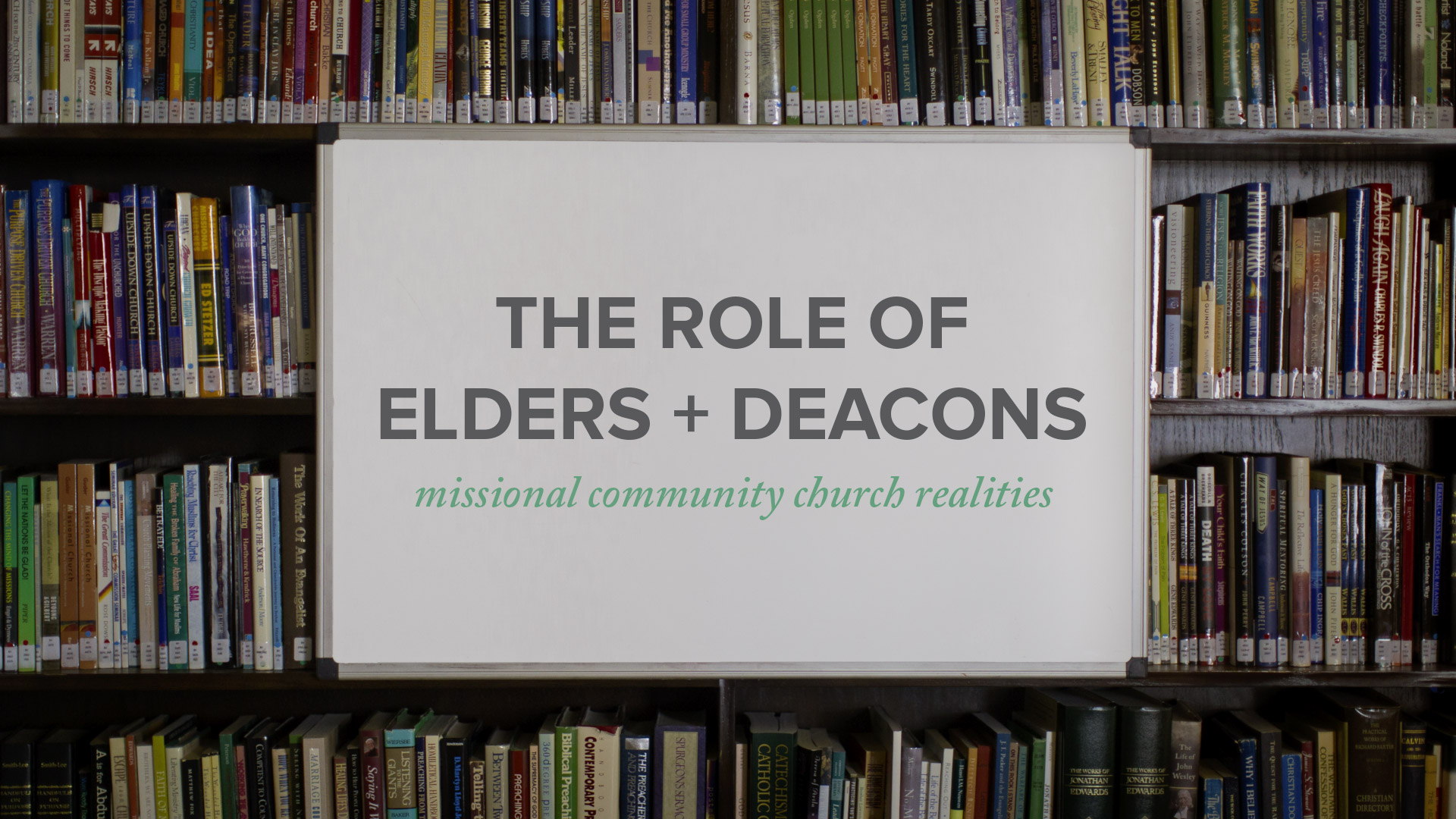 The Role of Elders & Deacons