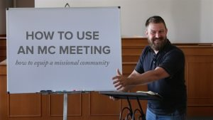Using a Missional Community Meeting