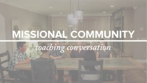 Missional Community Coaching Conversation