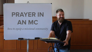 Prayer in a Missional Community