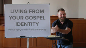 Living From Your Gospel Identity