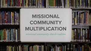 Missional Community Multiplication