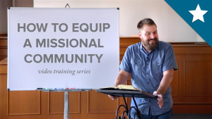 How to Equip a Missional Community