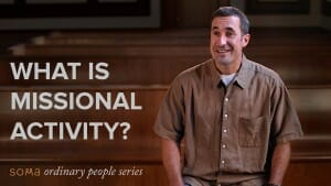What is Missional Activity?