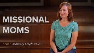 Missional Moms, Part 2