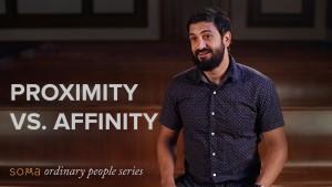 Proximity vs. Affinity