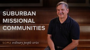 Suburban Missional Communities, Part 1