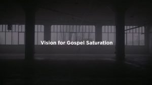 Vision for Gospel Saturation