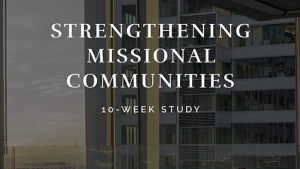 Strengthening Missional Communities