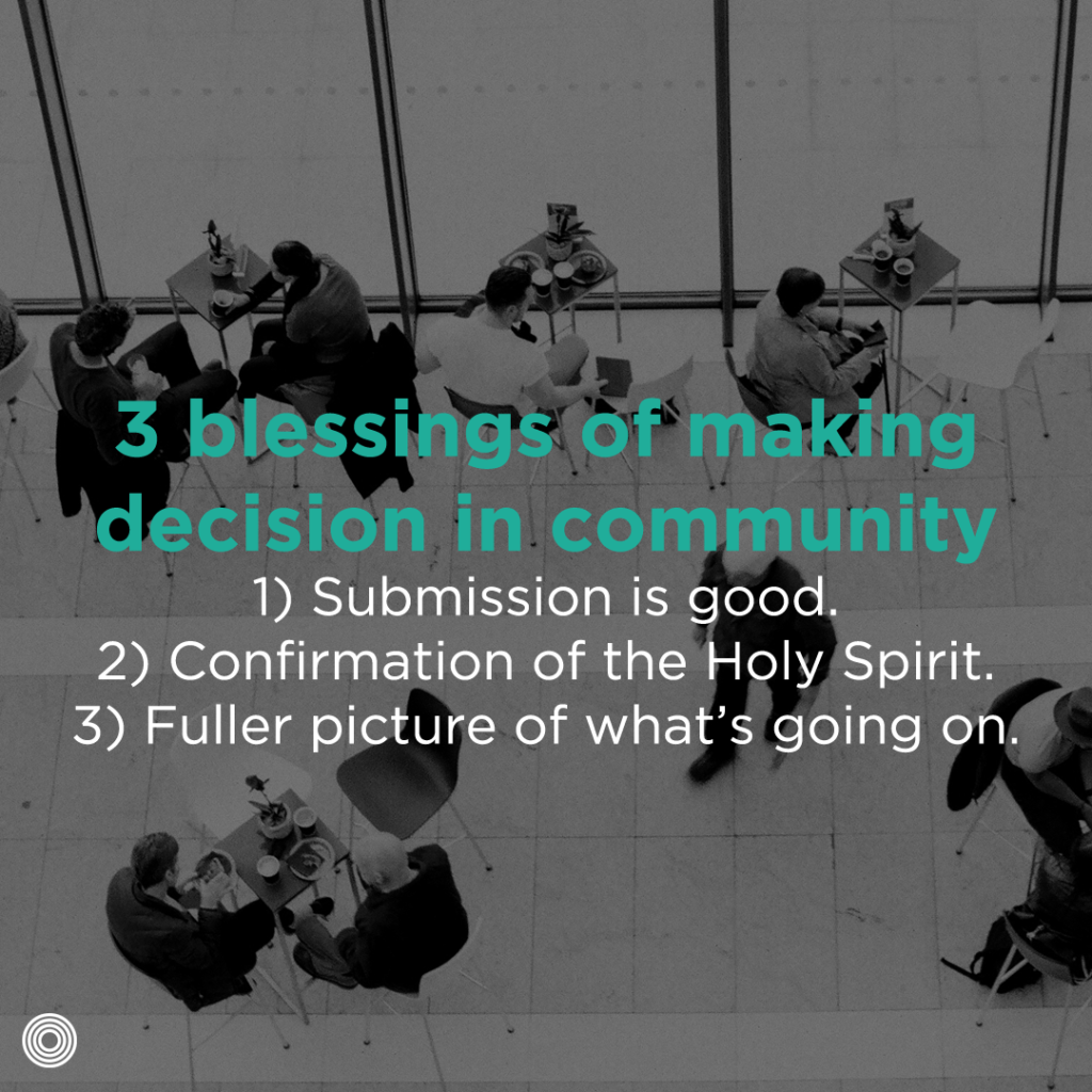 3 blessings of making Descisions in Community- quote