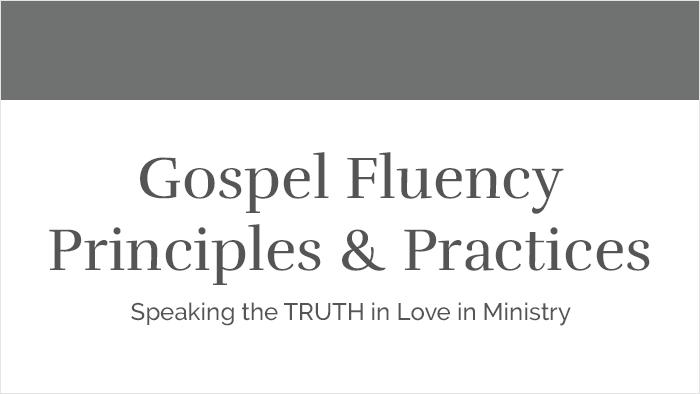 Gospel Fluency Principles & Practices