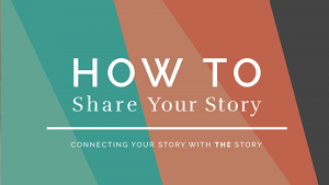 How to Share Your Story: