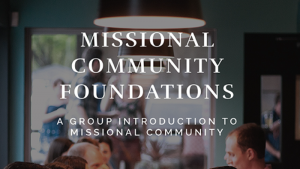 Missional Community Foundations