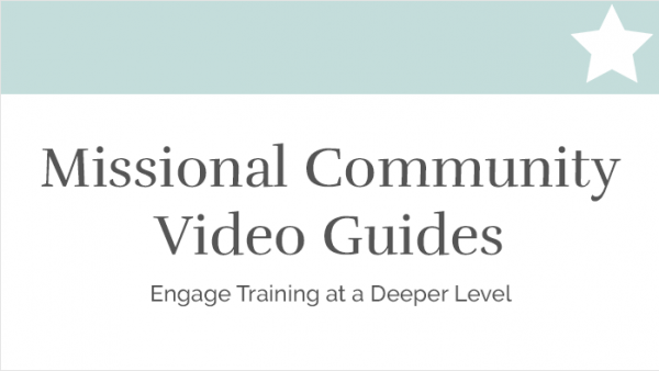 Missional Community Video Guides