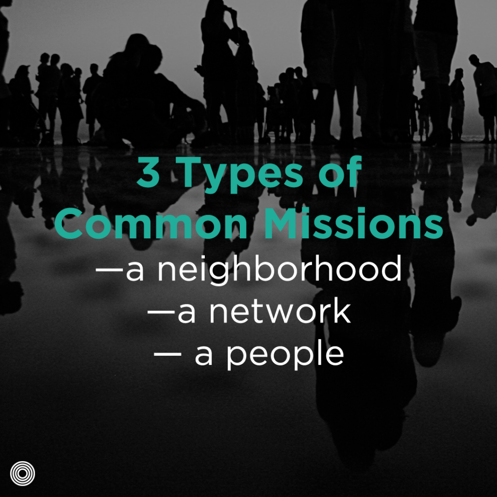 Start with a Common Mission - three types of common missions