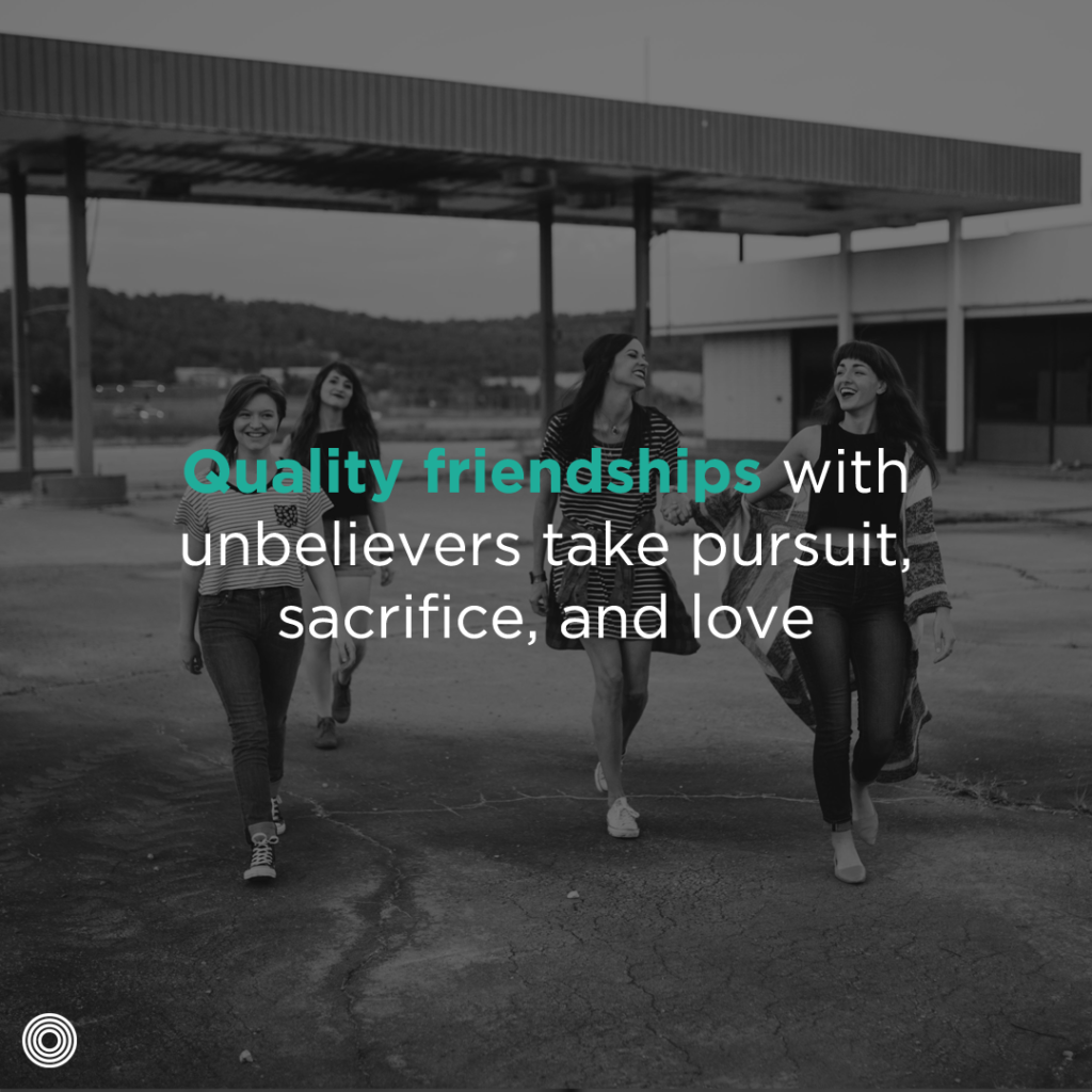 quality friendships with unbelievers