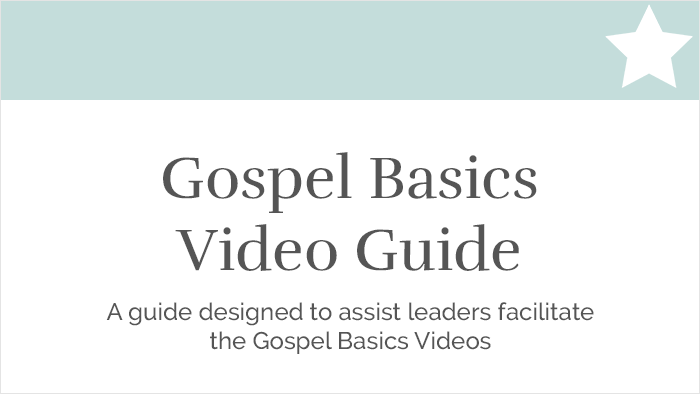 Gospel Basics Video Guide
