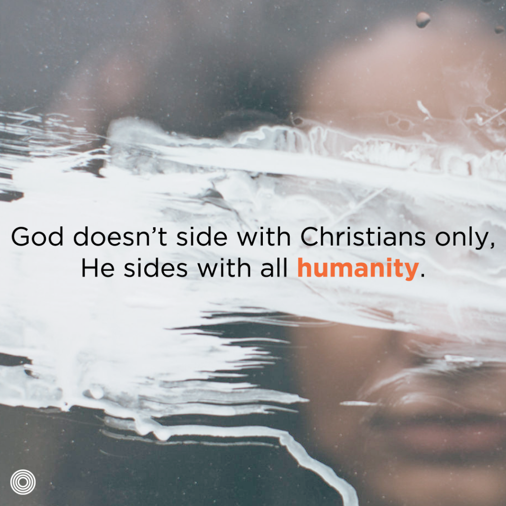 god-doesnt-side-with-christians-only-he-sides-with-all-humanity