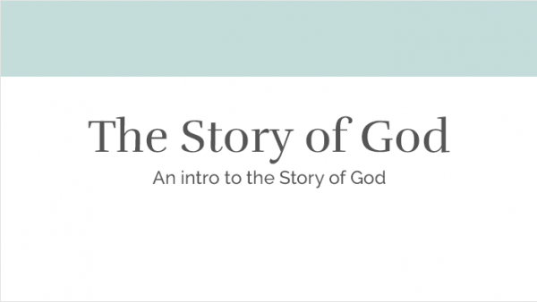 The Story of God - An intro to the Story of God