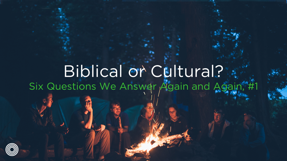 biblical-or-cultural-six-questions-we-answer-again-and-again-1