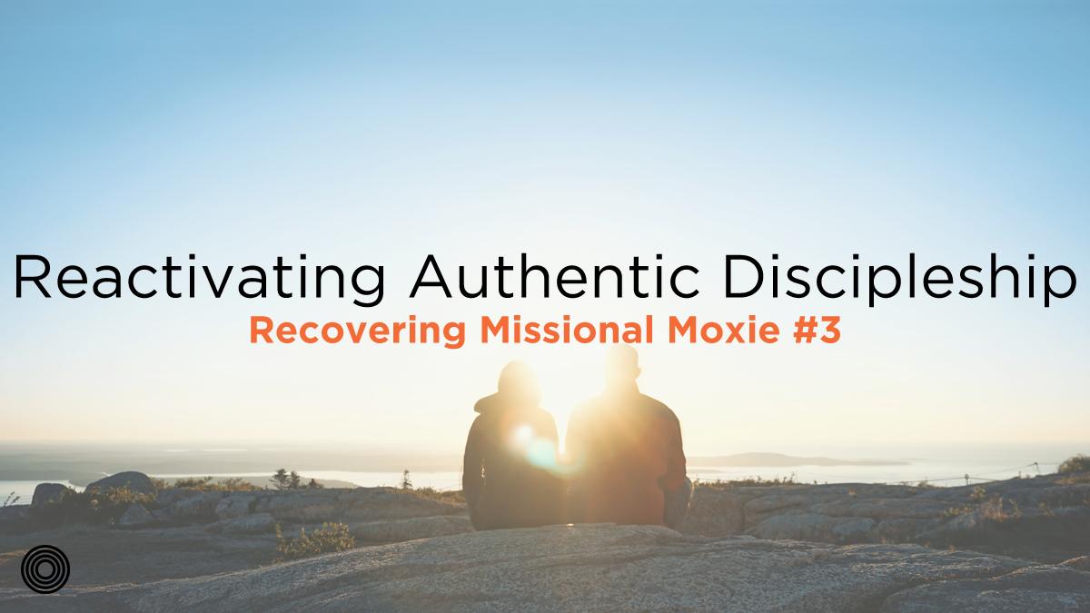 reactivating-authentic-discipleship