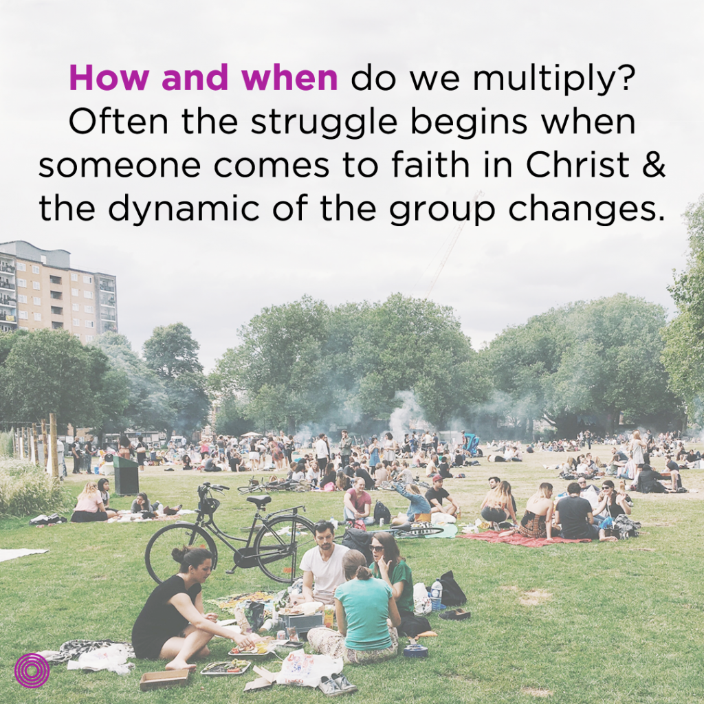 how-and-when-do-we-multiply-often-the-struggle-begins-when-someone-comes-to-faith-in-christ-and-the-dynamic-of-the-group-changes