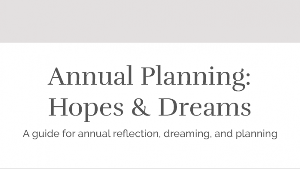Annual Planning Hopes and Dreams
