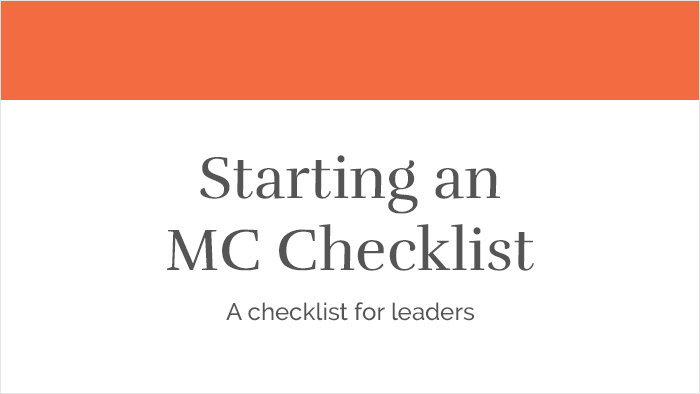 Starting and MC CHecklist A checklist for leaders