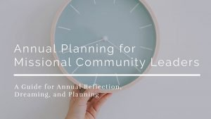 Annual Planning for Missional Community Leaders
