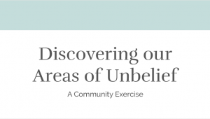 Discovering our Areas of Unbelief