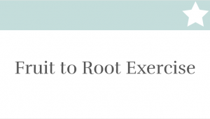 Fruit to Root Exercise