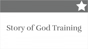Story of God Training