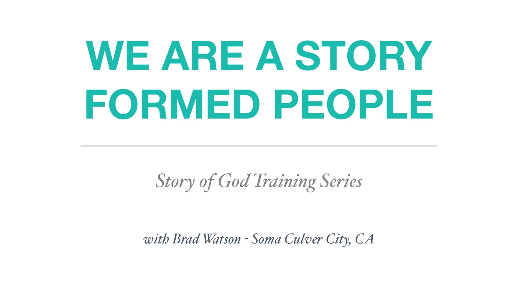 3 - We are a Story formed People