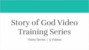 Story of God Video Training Series