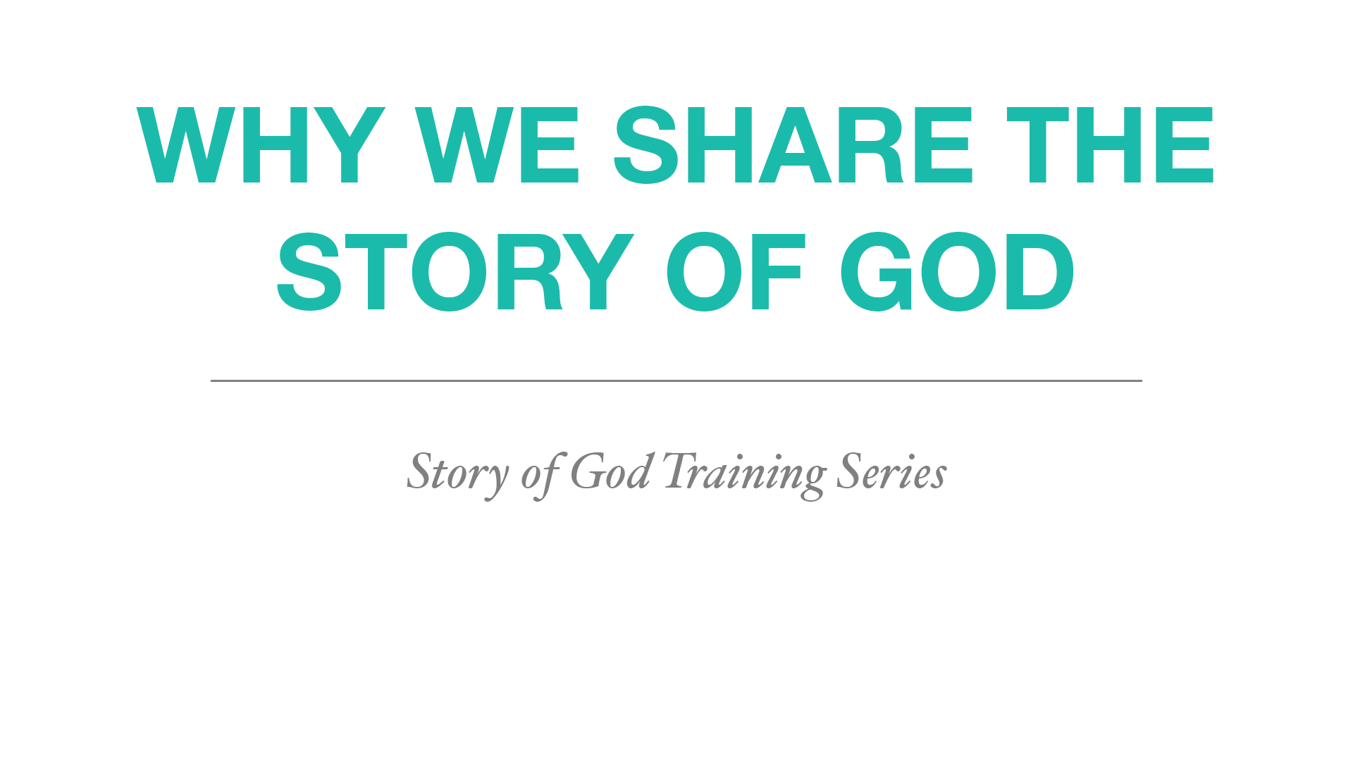 4 - Why We Share the Story of God