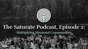 Episode 002: Multiplying Missional Communities