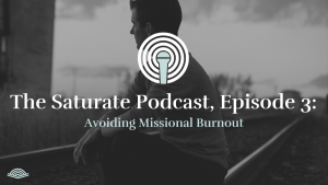 Episode 003: Avoiding Missional Burnout