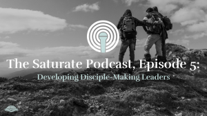Episode 005: Developing Disciple-making Leaders
