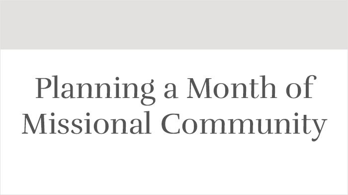 Planning a Month of Missional Community