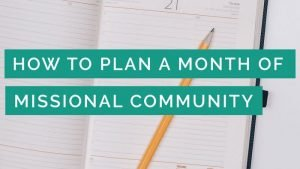 How to Plan a Month of Missional Community
