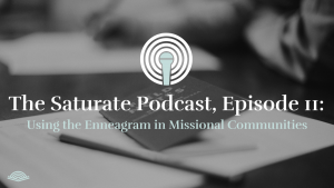 Episode 011: Using the Enneagram in Missional Communities