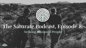 Episode 008: Seeking Missional People