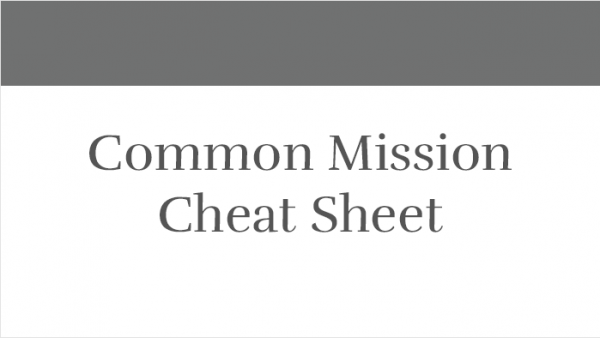 Common Mission Cheat Sheet