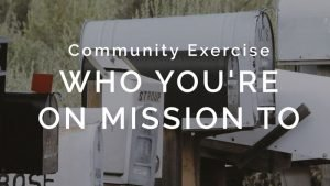 Community Exercise: Who You're on Mission To