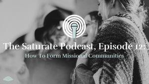 Episode 012: How To Form Missional Communities