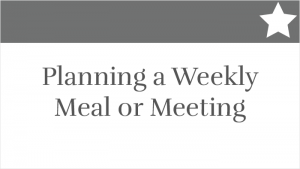 Planning a Weekly Meal or Meeting