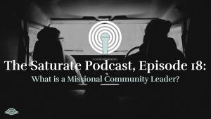 Episode 018: What is a Missional Community Leader